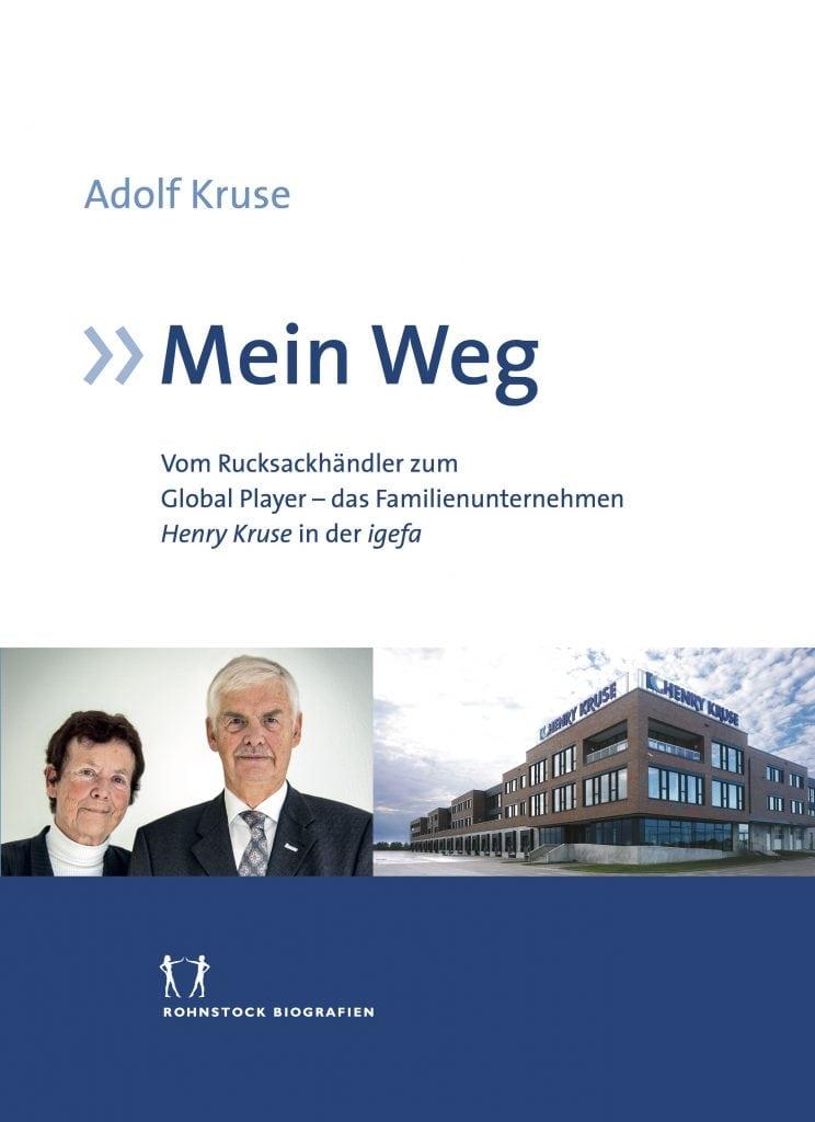 Cover »Mein Weg. Vom Rucksackhändler zum Global Player – das Familienunternehmen Henry Kruse in der igefa«