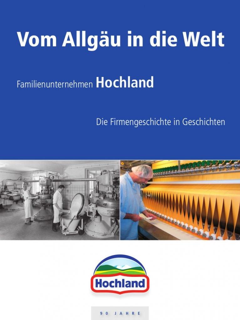 Cover »Hochland. Vom Allgäu in die Welt – die Firmengeschichte in Geschichten«