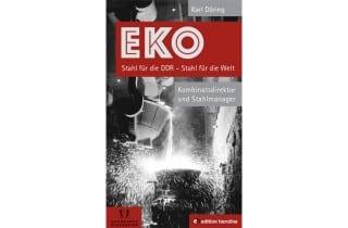 Teaser: Karl Döring - Stahl für die DDR, Stahl für die Welt