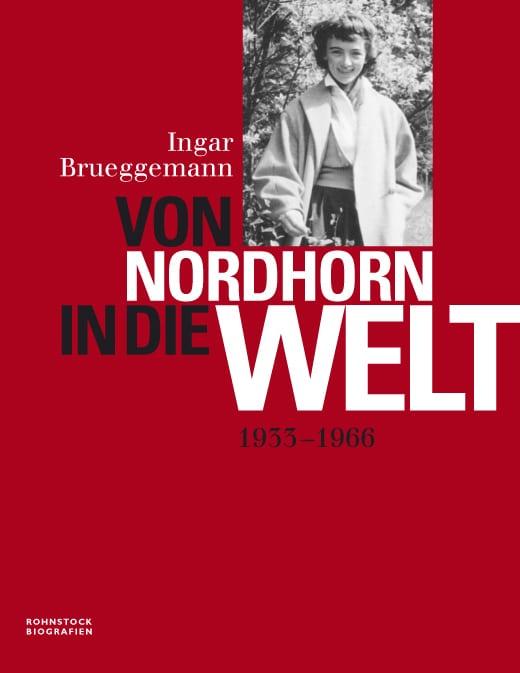 Buchcover: Ingar Brueggemann, Band 1: »Von Nordhorn in die Welt« (2012, 400 Exemplare)
