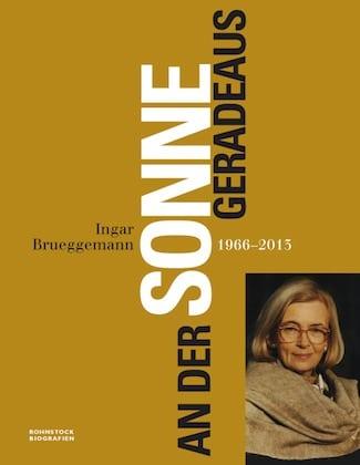 Buchcover: Ingar Brueggemann, Band 2: »An der Sonne geradeaus« (2014, 400 Exemplare)